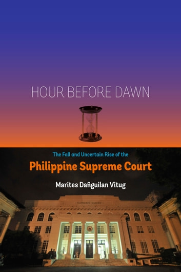 Hour before dawn ebook by marites danguilan vitug 1230000247834 hour before dawn the fall and uncertain rise of the philippine supreme court ebook by fandeluxe PDF