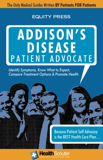 Addison's Disease Patient Advocate ebook by Equity Press