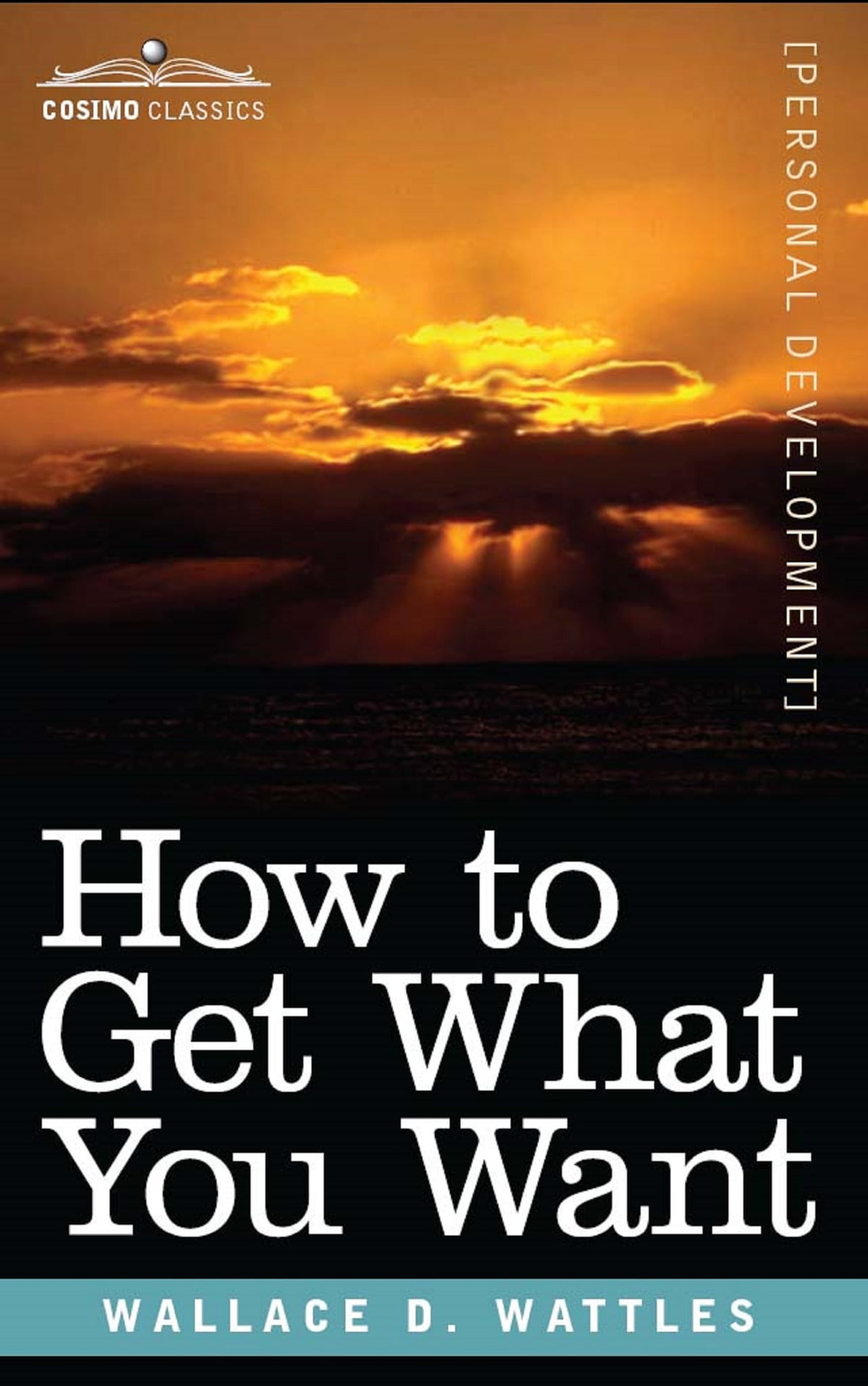 wallace wattles how to get what you want