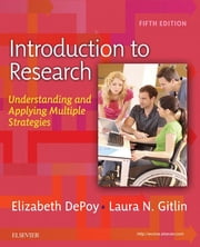 Introduction to Research - E-Book - Understanding and Applying Multiple Strategies ebook by Elizabeth DePoy, PhD, OTR,...