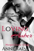 Loving Amber ebook by Anne Rainey