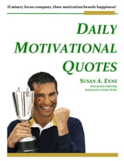 Daily Motivational Quotes ebook by Susan A. Enns