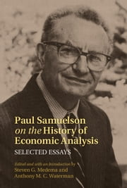 Paul Samuelson on the History of Economic Analysis - Selected Essays ebook by Professor Steven G. Medema,Professor Anthony M. C. Waterman