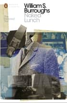 Naked Lunch - The Restored Text eBook by William S. Burroughs