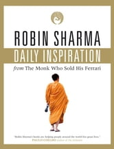 Daily Inspiration From The Monk Who Sold His Ferrari ebook by Robin Sharma