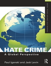 Hate Crime - A Global Perspective ebook by Paul Iganski,Jack Levin