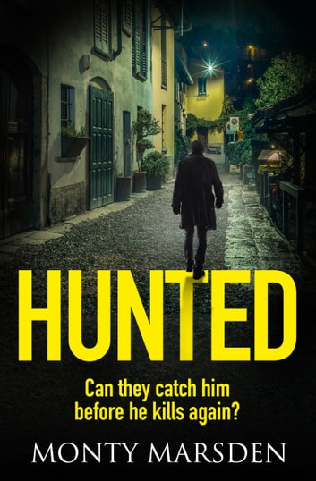 Hunted - A gripping serial killer thriller full of twists you won't see coming ebook by Monty Marsden