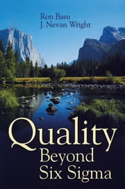 Quality Beyond Six Sigma ebook by Ron Basu,J. Nevan Wright