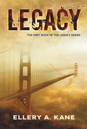 Legacy ebook by Ellery A. Kane