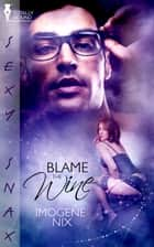 Blame the Wine ebook by Imogene Nix