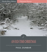 An Old Time Christmas (Illustrated Edition) ebook by Paul Dunbar
