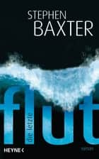 Die letzte Flut - Roman ebook by Stephen Baxter, Peter Robert