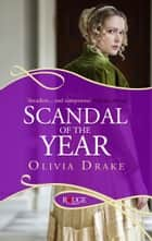 Scandal of the Year: A Rouge Regency Romance ebook by Olivia Drake