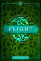 FLIGHT ebook by Katie Cross