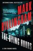 The Dying Hours 電子書 by Mark Billingham