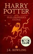 Harry Potter and the Philosopher's Stone ebook by J.K. Rowling