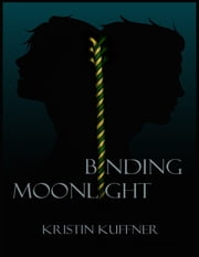 Binding Moonlight (Ebook) ebook by Kristin Kuffner