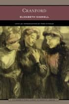 Cranford (Barnes & Noble Library of Essential Reading) ebook by Elizabeth Gaskell, Prof. Tess O'Toole, Ph.D