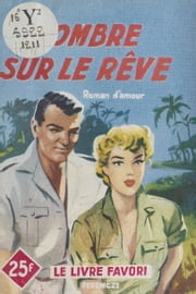 L'ombre sur le rêve ebook by Alex Jardine