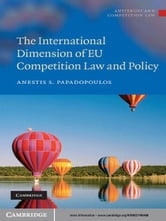 The International Dimension of EU Competition Law and Policy ebook by Anestis S. Papadopoulos