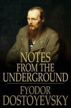 Notes from the Underground ebook by Fyodor Dostoyevsky, Constance Garnett