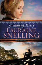 Streams of Mercy (Song of Blessing Book #3) ebook by Lauraine Snelling