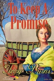 To Keep A Promise ebook by Terry Burns