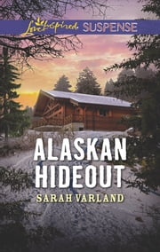 Alaskan Hideout ebook by Sarah Varland