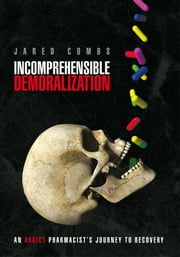 Incomprehensible Demoralization ebook by Jared Combs
