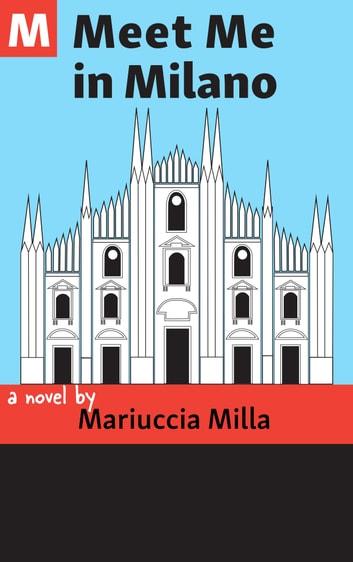 Meet Me in Milano ebook by Mariuccia Milla