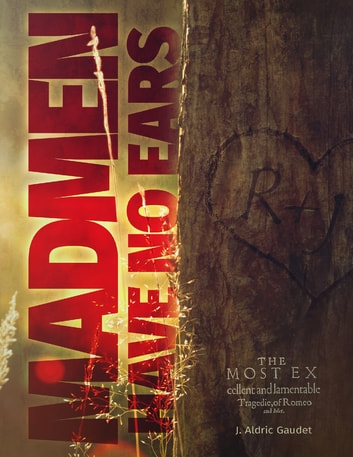 Madmen Have No Ears ebook by J. Aldric Gaudet