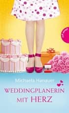 Weddingplanerin mit Herz ebook by Michaela Hanauer, bürosüd° GmbH
