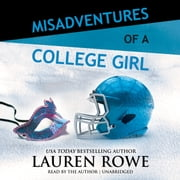 Misadventures of a College Girl audiobook by Lauren Rowe