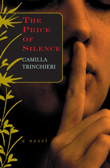 The Price of Silence - A Novel ebook by Camilla Trinchieri