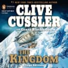 The Kingdom audiobook by Clive Cussler, Grant Blackwood, Scott Brick