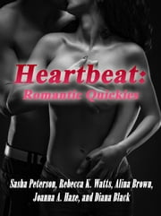 Heartbeat: Romantic Quickies ebook by Rebecca K Watts