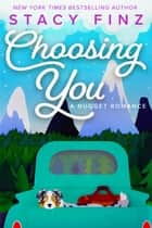 Choosing You ebook by Stacy Finz