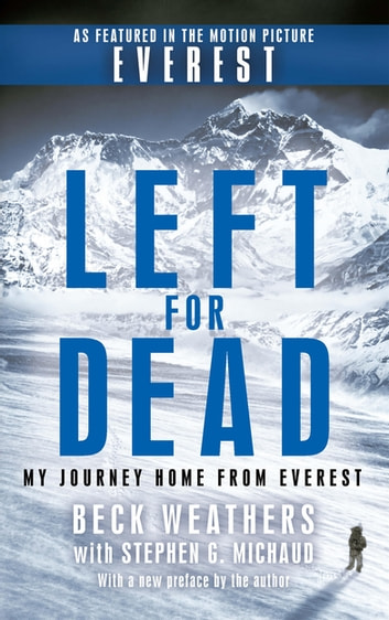 Left For Dead - My Journey Home from Everest ebook by Dr Beck Weathers