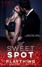 Sweet Spot ebook by Tess Oliver