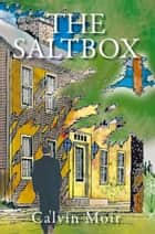The Saltbox ebook by Calvin Moir