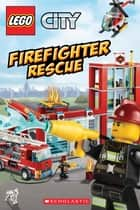 Firefighter Rescue (LEGO City) ebook by Trey King, Kenny Kiernan
