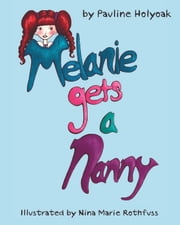 Melanie Gets a Nanny ebook by Nina Marie Rothfuss