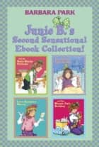 Junie B.'s Second Sensational Ebook Collection! - Books 5-8 eBook by Barbara Park, Denise Brunkus