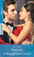 Passion à Haughton Court ebook by Julia James