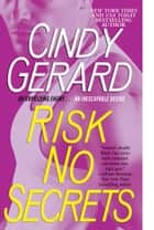 Risk No Secrets ebook by Cindy Gerard