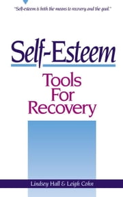 Self-Esteem Tools for Recovery ebook by Lindsey Hall,Leigh Cohn, M.A.T.