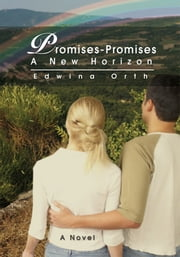 Promises-Promises - A New Horizon ebook by Edwina Orth