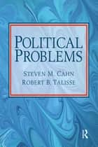 Political Problems ebook by Steven M. Cahn