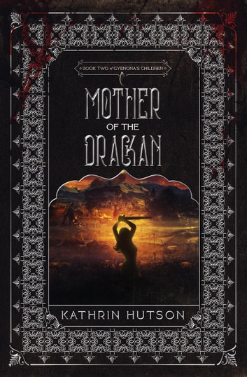 Mother of the Drackan - Gyenona's Children, #2 ebook by Kathrin Hutson