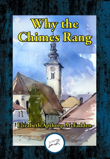 Why the Chimes Rang - A Play in One Act ebook by Elizabeth Apthorp McFadden